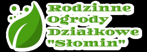 """ROD Słomin - Rodzinne Ogródki Działkowe """"Słomin"""""""